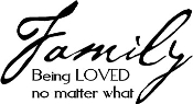 Family Being LOVED no matter what